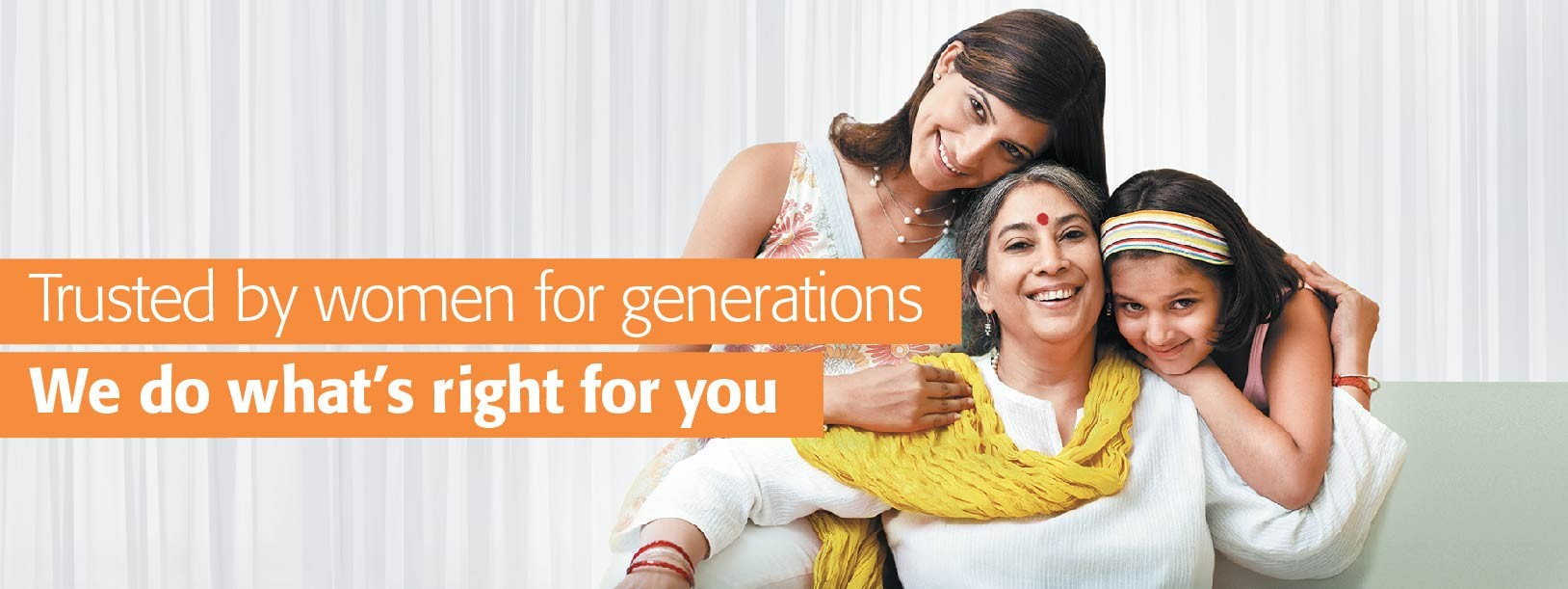 Trusted by women for generations because we do what's right for you